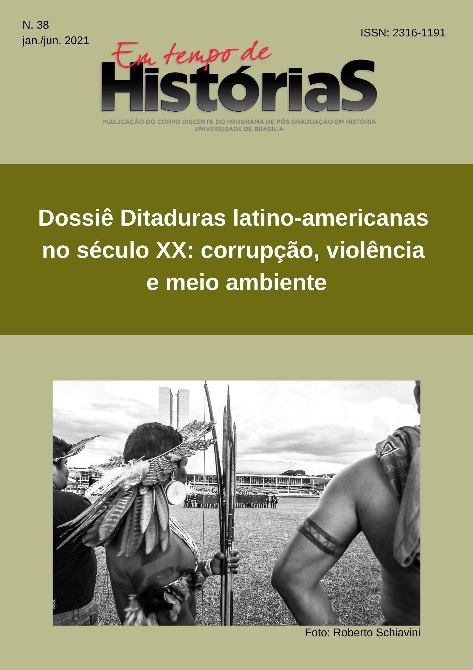 Visualizar v. 1 n. 38 (2021): Dossiê Ditaduras latino-americanas no século XX: corrupção, violência e meio ambiente
